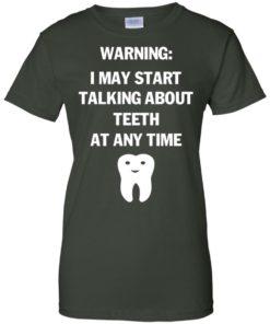 image 484 247x296px Warning I May Start Talking About Teeth At Any Time Shirt, Tank Top