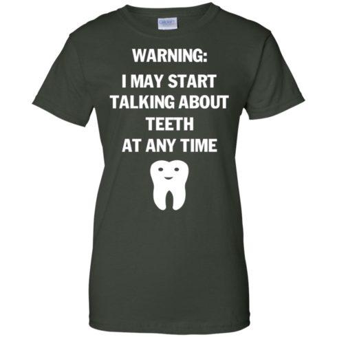 image 484 490x490px Warning I May Start Talking About Teeth At Any Time Shirt, Tank Top