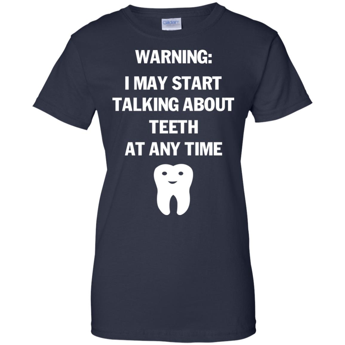 image 485px Warning I May Start Talking About Teeth At Any Time Shirt, Tank Top
