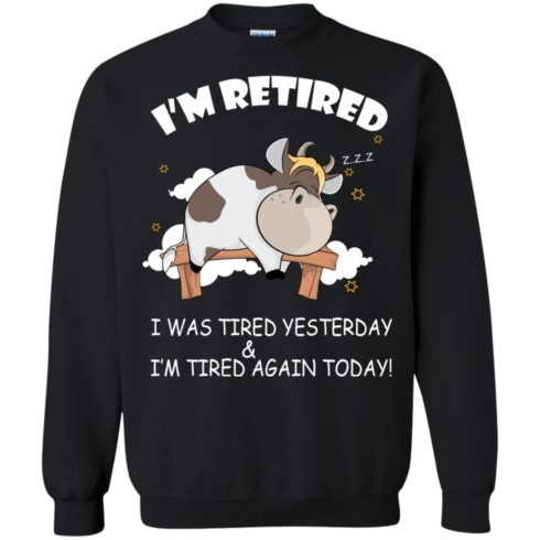 image 600 490x490px Farmer I'm Retired I Was Tired Yesterday & I'm Tired Again Today Sweater