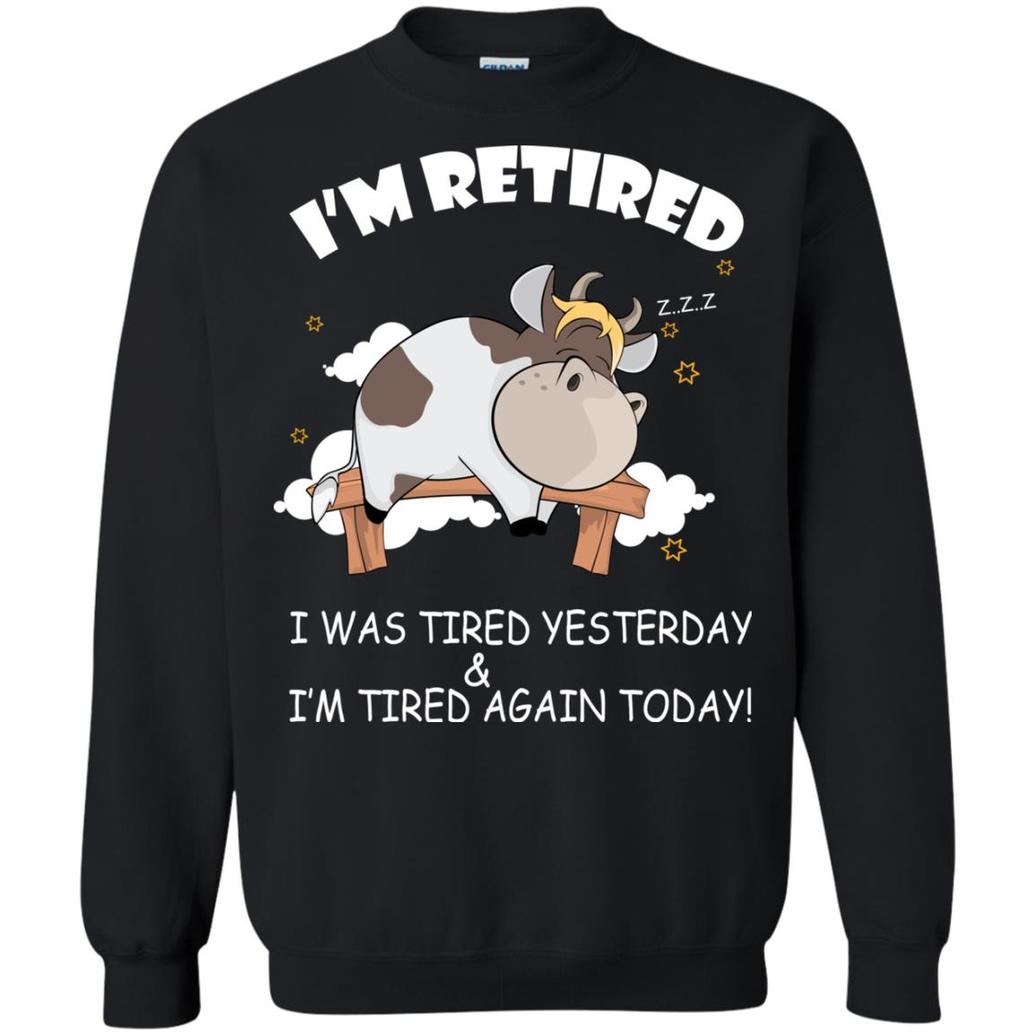 image 600px Farmer I'm Retired I Was Tired Yesterday & I'm Tired Again Today Sweater