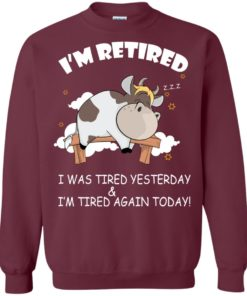 image 601 247x296px Farmer I'm Retired I Was Tired Yesterday & I'm Tired Again Today Sweater