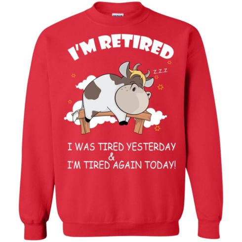 image 603 490x490px Farmer I'm Retired I Was Tired Yesterday & I'm Tired Again Today Sweater