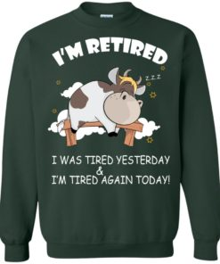 image 604 247x296px Farmer I'm Retired I Was Tired Yesterday & I'm Tired Again Today Sweater