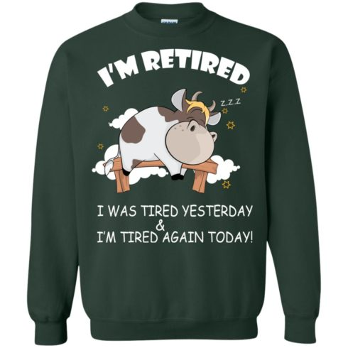 image 604 490x490px Farmer I'm Retired I Was Tired Yesterday & I'm Tired Again Today Sweater