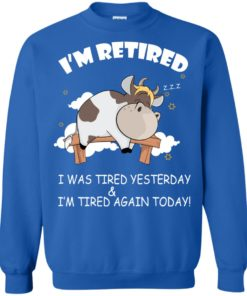 image 605 247x296px Farmer I'm Retired I Was Tired Yesterday & I'm Tired Again Today Sweater