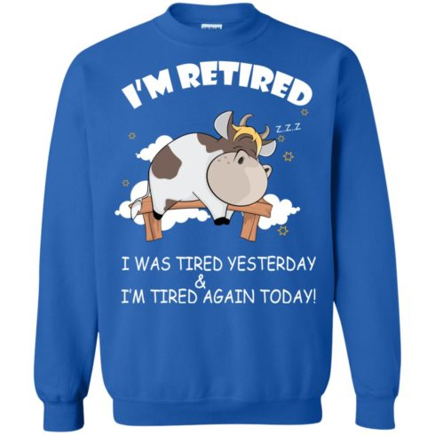 image 605 490x490px Farmer I'm Retired I Was Tired Yesterday & I'm Tired Again Today Sweater