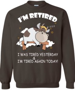 image 606 247x296px Farmer I'm Retired I Was Tired Yesterday & I'm Tired Again Today Sweater