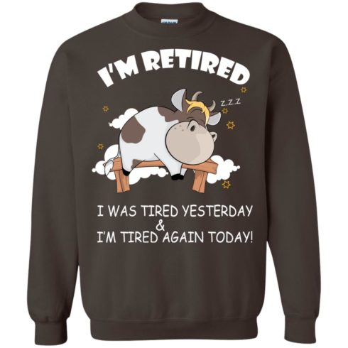 image 606 490x490px Farmer I'm Retired I Was Tired Yesterday & I'm Tired Again Today Sweater