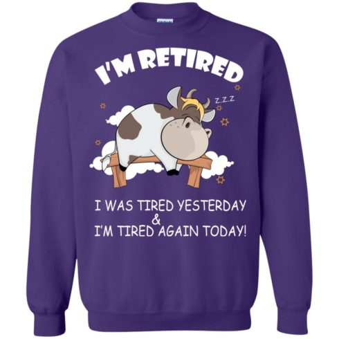 image 607 490x490px Farmer I'm Retired I Was Tired Yesterday & I'm Tired Again Today Sweater