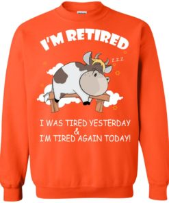 image 608 247x296px Farmer I'm Retired I Was Tired Yesterday & I'm Tired Again Today Sweater