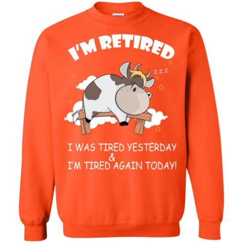 image 608 490x490px Farmer I'm Retired I Was Tired Yesterday & I'm Tired Again Today Sweater