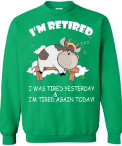 image 609 247x296px Farmer I'm Retired I Was Tired Yesterday & I'm Tired Again Today Sweater