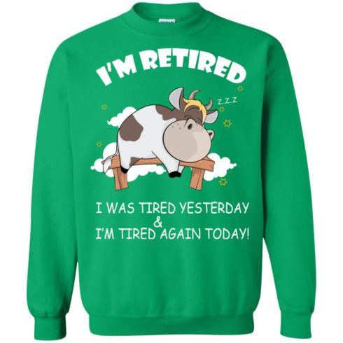 image 609 490x490px Farmer I'm Retired I Was Tired Yesterday & I'm Tired Again Today Sweater
