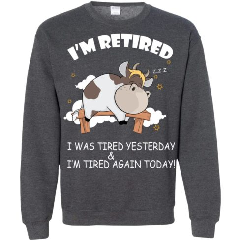 image 610 490x490px Farmer I'm Retired I Was Tired Yesterday & I'm Tired Again Today Sweater