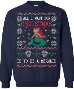 image 767 247x296px All I Want For Christmas Is To Be A Mermaid Christmas Sweater