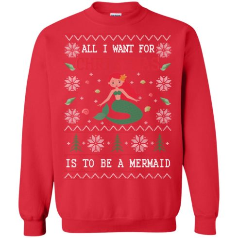 image 768 490x490px All I Want For Christmas Is To Be A Mermaid Christmas Sweater