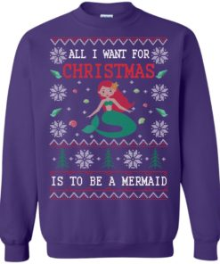 image 772 247x296px All I Want For Christmas Is To Be A Mermaid Christmas Sweater