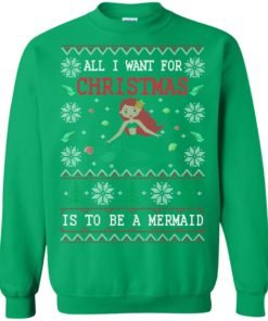 image 774 247x296px All I Want For Christmas Is To Be A Mermaid Christmas Sweater