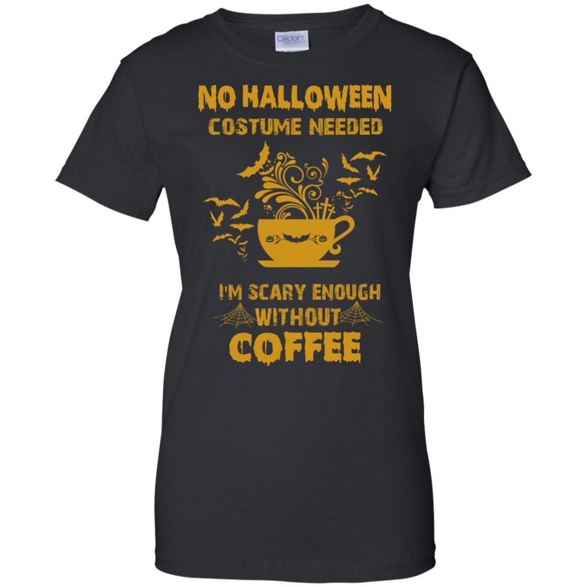 image 8px No Halloween Costume Needed I'm Scary Enough Without Coffee T Shirts, Hoodies, Tank Top