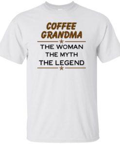 image 810 247x296px Coffee Grandma The Woman The Myth The Legend Shirt