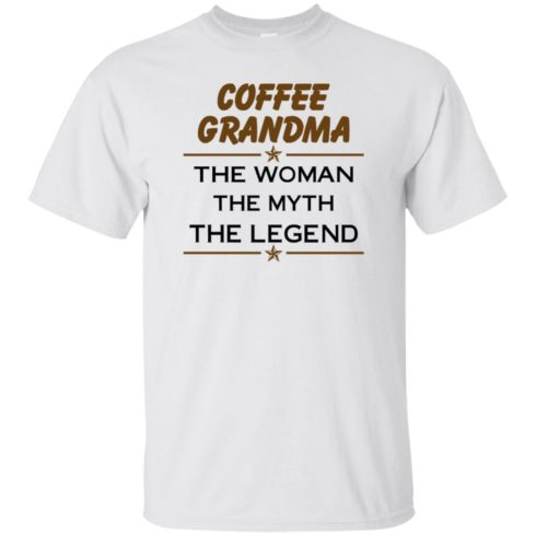 image 810 490x490px Coffee Grandma The Woman The Myth The Legend Shirt