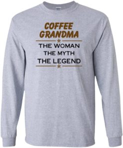 image 812 247x296px Coffee Grandma The Woman The Myth The Legend Shirt