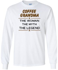 image 813 247x296px Coffee Grandma The Woman The Myth The Legend Shirt