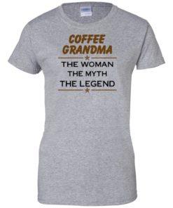 image 818 247x296px Coffee Grandma The Woman The Myth The Legend Shirt