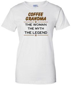 image 819 247x296px Coffee Grandma The Woman The Myth The Legend Shirt