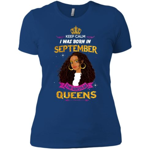 image 829 490x490px Keep Calm I Was Born In September The Birth Of Queens T Shirts, Tank Top