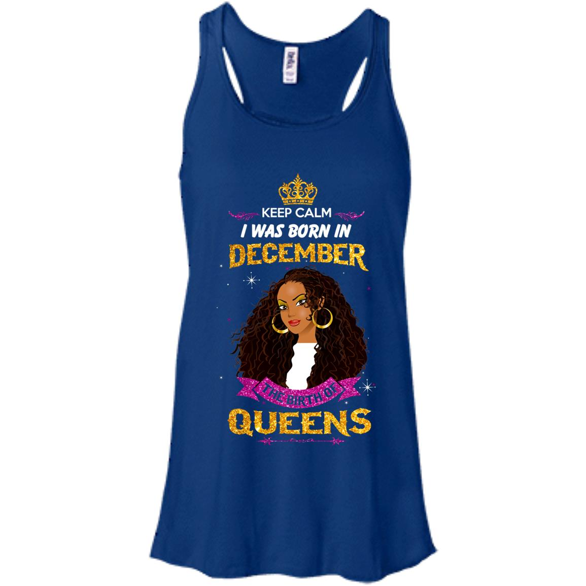 image 838px Keep Calm I Was Born In December The Birth Of Queens T Shirts, Tank Top