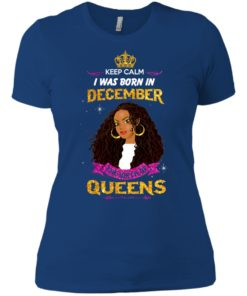 image 842 247x296px Keep Calm I Was Born In December The Birth Of Queens T Shirts, Tank Top