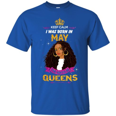 image 860 490x490px Keep Calm I Was Born In May The Birth Of Queens T Shirts, Tank Top