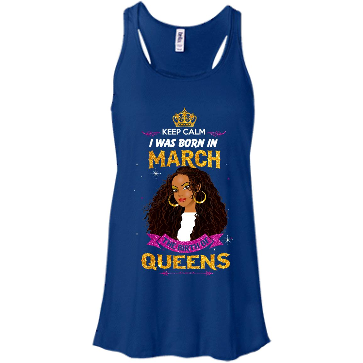 image 877px Keep Calm I Was Born In March The Birth Of Queens T Shirts, Tank Top