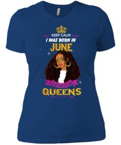 image 894 247x296px Keep Calm I Was Born In June The Birth Of Queens T Shirts, Tank Top