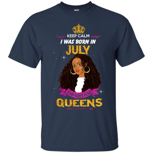 image 900 490x490px Keep Calm I Was Born In July The Birth Of Queens T Shirts, Tank Top