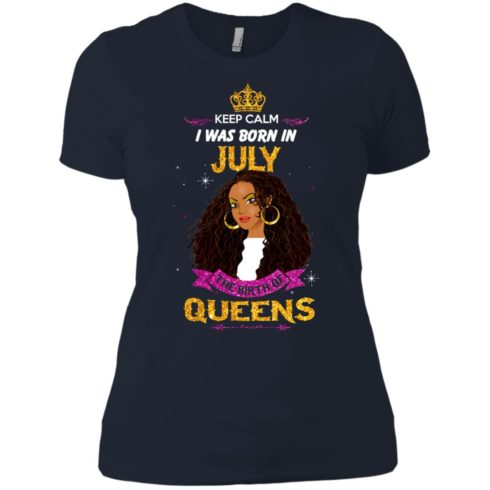 image 906 490x490px Keep Calm I Was Born In July The Birth Of Queens T Shirts, Tank Top