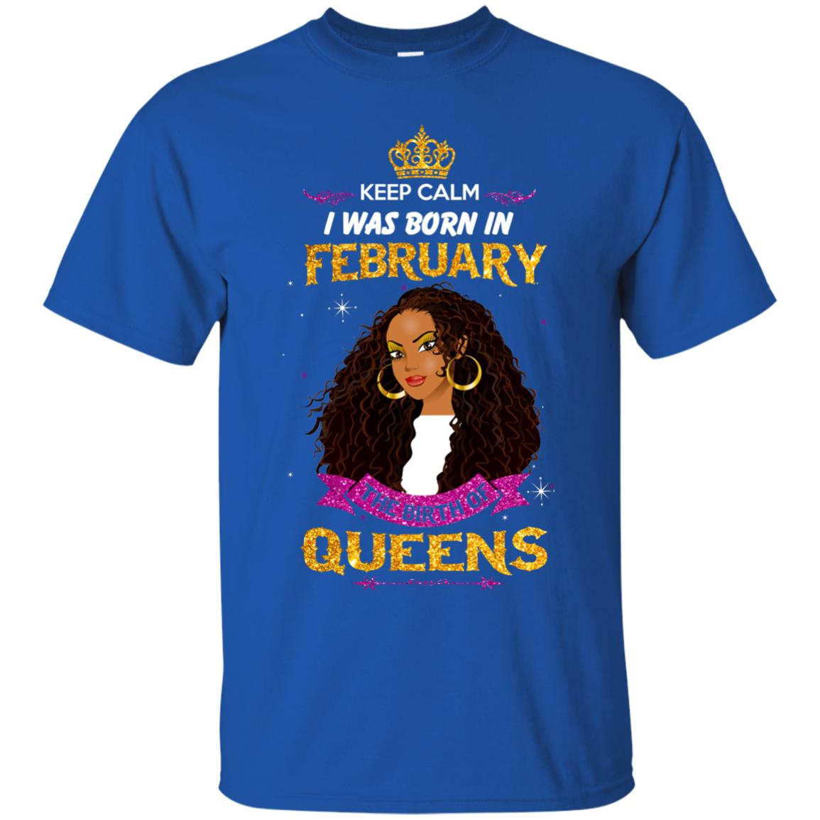 image 925px Keep Calm I Was Born In February The Birth Of Queens T Shirts, Tank Top
