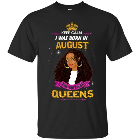 image 950 490x490px Keep Calm I Was Born In August The Birth Of Queens Shirts, Tank Top