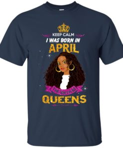 image 965 247x296px Keep Calm I Was Born In April The Birth Of Queens Shirts, Tank Top