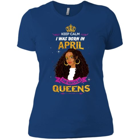 image 972 490x490px Keep Calm I Was Born In April The Birth Of Queens Shirts, Tank Top
