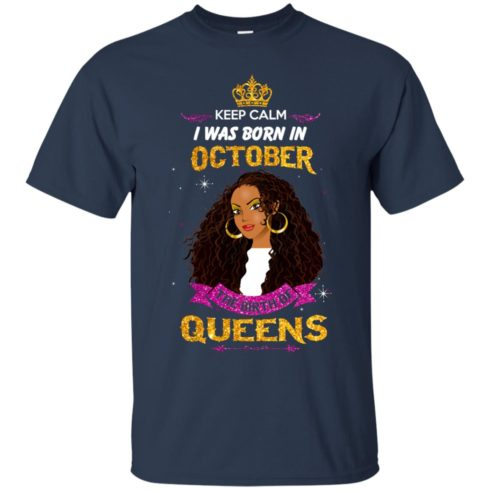 image 978 490x490px Keep Calm I Was Born In October The Birth Of Queens T Shirts, Tank Top