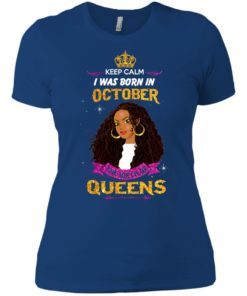 image 985 247x296px Keep Calm I Was Born In October The Birth Of Queens T Shirts, Tank Top