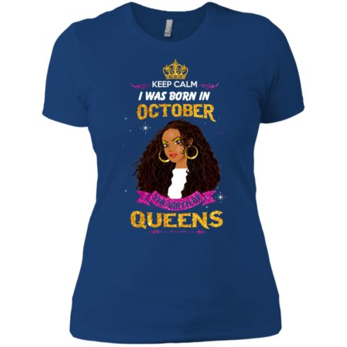image 985 490x490px Keep Calm I Was Born In October The Birth Of Queens T Shirts, Tank Top