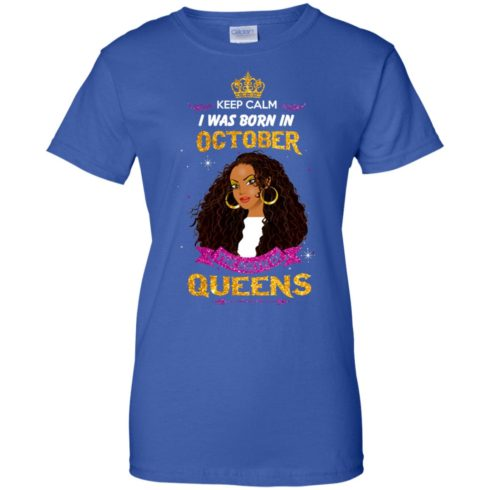 image 988 490x490px Keep Calm I Was Born In October The Birth Of Queens T Shirts, Tank Top