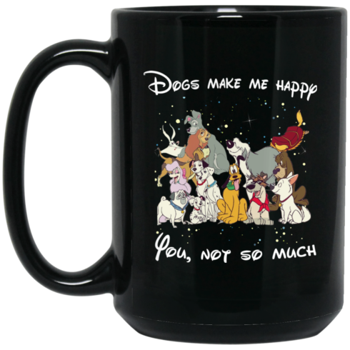 image 1 490x490px Disney Dogs make me happy you not somuch coffee mug