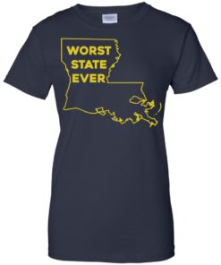 image 1068 247x296px Louisiana Worst State Ever T Shirts, Hoodies, Sweater