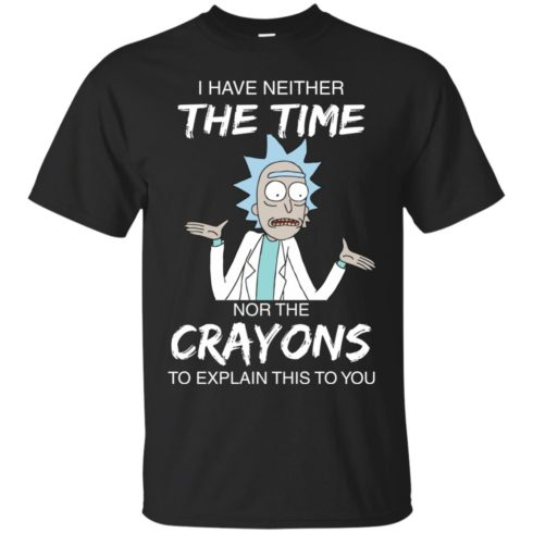 image 1105 490x490px Rick and Morty: I have Neither Nor The Crayons To Explanin This To You T Shirts