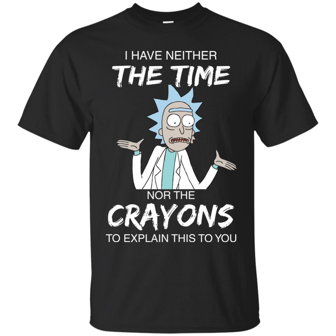 image 1105px Rick and Morty: I have Neither Nor The Crayons To Explanin This To You T Shirts